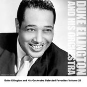 Duke Ellington And His Orchestra Selected Favorites, Vol. 25 Songs