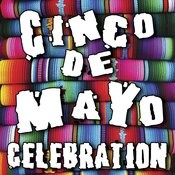Cinco De Mayo Celebration Songs