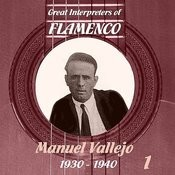 Great Interpreters Of Flamenco - Manuel Vallejo, Volume 1 Songs
