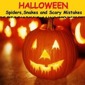 Halloween: Spiders, Snakes And Scary Mistakes Songs