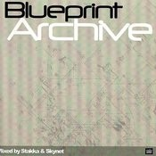 Blueprint Archive - Mixed By Stakka & Skynet Songs
