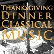 Thanksgiving Dinner Classical Music Songs