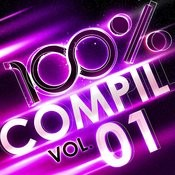 100 % Compil Vol. 1 Songs