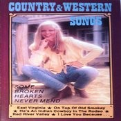 Country & Western Songs - Some Broken Hearts Never Mend Songs