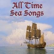All Time Sea Songs Songs