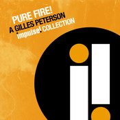 Pure Fire! A Gilles Peterson Impulse Collection (Int'l Version) Songs