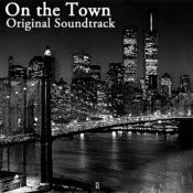 On The Town (Original Soundtrack) Songs