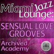 Miami Jazz Lounge: Sensual Love Grooves Songs