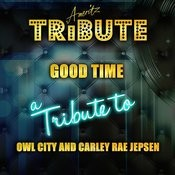 Good Time (A Tribute To Owl City And Carly Rae Jepsen) Songs