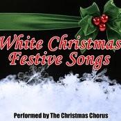White Christmas Festive Songs Songs