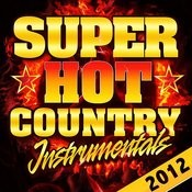 Super Hot Country Instrumentals 2012 Songs
