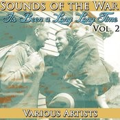 Sounds Of The War Vol. 2: It's Been A Long, Long Time Songs