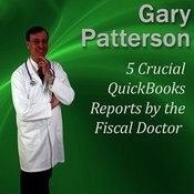 5 Crucial Quickbooks Reports By The Fiscal Doctor: Financial Mastery Series Song