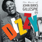 Dizzy: The Music Of John Birks Gillespie Songs