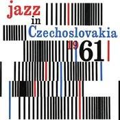 Jazz In Czechoslovakia 1961 Songs
