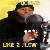 Like 2 Flow Songs