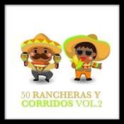 50 Rancheras Y Corridos Vol. 2 Songs