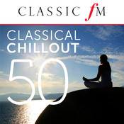 50 Classical Chillout - by Classic FM Songs