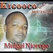 Kigooco Kia Muigai Songs