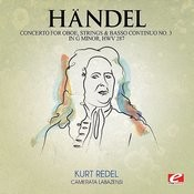 Handel: Concerto For Oboe, Strings And Basso Continuo No. 3 In G Minor, Hmv 287 (Digitally Remastered) Songs
