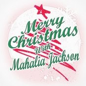 Merry Christmas With Mahalia Jackson Songs