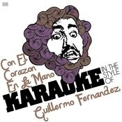 Con El Corazon En La Mano (In The Style Of Guillermo Fernandez) [Karaoke Version] Song