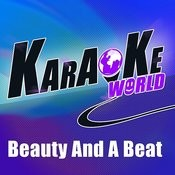 Beauty And A Beat (Originally Performed By Justin Bieber Feat. Nicki Minaj)[Karaoke Version] Song
