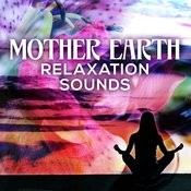 Mother Earth Relaxation Sounds Songs