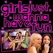 Girls Just Wanna Have Fun Songs