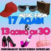 Music From 17 Again & 13 Going On 30 Songs