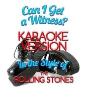 Can I Get A Witness? (In The Style Of The Rolling Stones) [Karaoke Version] - Single Songs