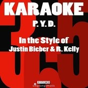 P.Y.D (In The Style Of Justin Bieber & R Kelly) [Karaoke Version] - Single Songs