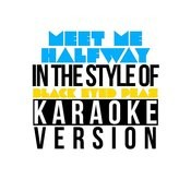 Meet Me Halfway (In The Style Of Black Eyed Peas) [Karaoke Version] - Single Songs