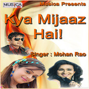 Kya Mizaz Hai Songs
