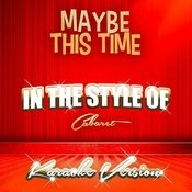 Maybe This Time (In The Style Of Cabaret) [Karaoke Version] - Single Songs