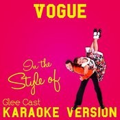 Vogue (In The Style Of Glee Cast) [Karaoke Version] Song