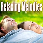 Relaxing Melodies Songs