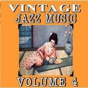 Vintage Jazz Music, Vol. 4 Songs