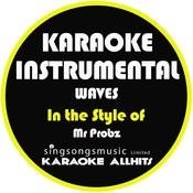 Waves (In The Style Of Mr Probz) [Karaoke Instrumental Version] - Single Songs