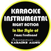 Right Action (In The Style Of Franz Ferdinand) [Karaoke Instrumental Version] - Single Songs