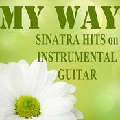 My Way: Sinatra Hits On Instrumental Guitar Songs