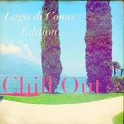 Chill Out Lago Di Como Edition Songs