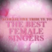 A Collective Tribute To The Best Female Singers Songs