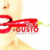 #gusto House Party - Vol.3 Songs