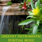 Greatest Instrumental Spiritual Music Songs