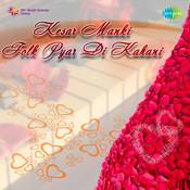 Pyar Di Kahani - Folk Songs By Kesar Manki  Songs