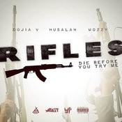 Rifles (Die Before You Try Me) [Feat. Husalah & Mozzy] Song