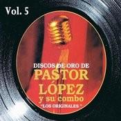 Discos De Oro: Pastor López Y Su Combo Volume 5 Songs