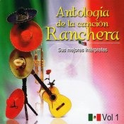 Antología De La Canción Ranchera Volume 1 Songs
