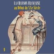 La Chanson Française Au Début Du Xxe Siècle, Vol. 9 Songs